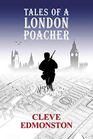 TALES OF A LONDON POACHER. By Cleve: Edmonston (Cleve).