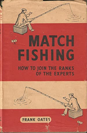 MATCH-FISHING: HOW TO JOIN THE RANKS OF: Oates (Frank). (c.1917-2011).