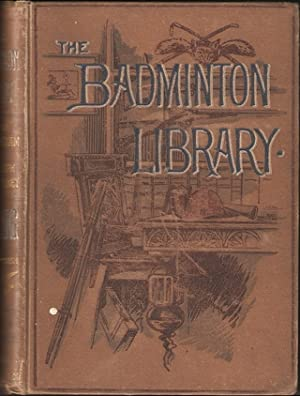 SHOOTING: MOOR AND MARSH. The Badminton Library.: Walsingham (Lord) &