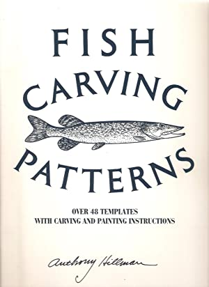 FISH CARVING PATTERNS: OVER 48 TEMPLATES WITH: Hillman (Anthony).