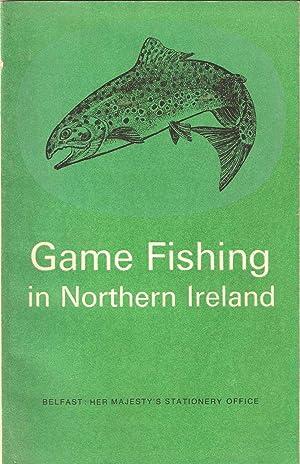 GAME FISHING IN NORTHERN IRELAND.: Northern Ireland.