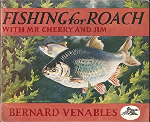FISHING FOR ROACH WITH MR CHERRY AND: Venables (Bernard Percival).