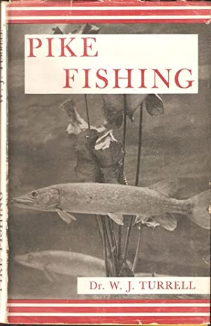 PIKE FISHING. By Dr. W.J. Turrell. With: Turrell (Walter John).