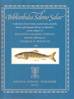 BIBLIOTHECA SALMO SALAR: A SELECTION OF RARE: Wood (Charles B.,