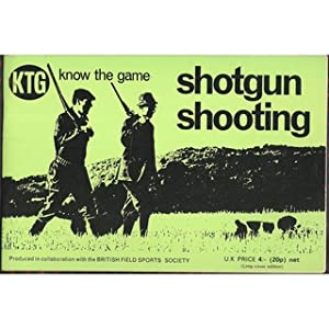 KNOW THE GAME: SHOTGUN SHOOTING. Produced in: Know The Game