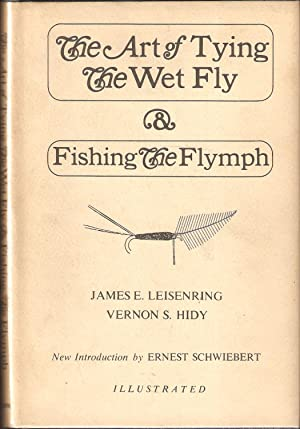 THE ART OF TYING THE WET FLY: Leisenring (James E.)
