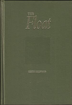 THE FLOAT. By Keith Harwood. With illustrations: Harwood (John Keith).