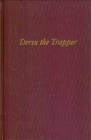 DERSU THE TRAPPER. By V.K. Arseniev. Translated: Arseniev (Vladimir Klavdievich).