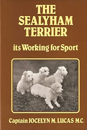 THE SEALYHAM TERRIER: ITS WORKING FOR SPORT.: Lucas (Jocelyn Morton).