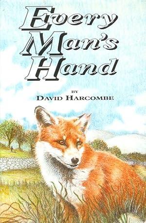 EVERY MAN'S HAND. By David Harcombe.: Harcombe (David). (b.