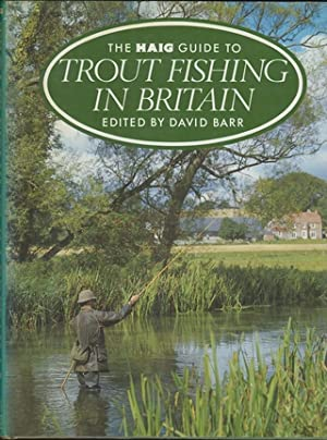 THE HAIG GUIDE TO TROUT FISHING IN: Barr (David). Editor.