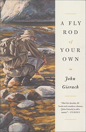 A FLY ROD OF YOUR OWN. By: Gierach (John). (b.