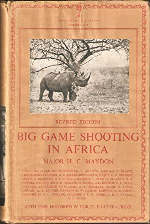 BIG GAME SHOOTING IN AFRICA. Edited by: Maydon (Major H.C.).