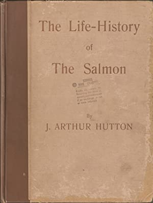 THE LIFE-HISTORY OF THE SALMON. By J.: Hutton (J. Arthur).