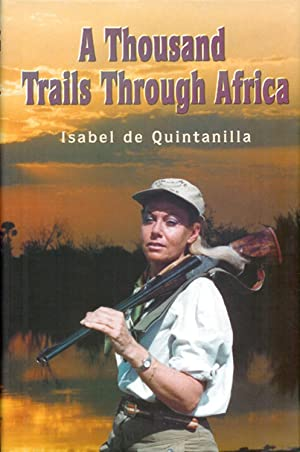 A THOUSAND TRAILS THROUGH AFRICA. By Isabel: Quintanilla (Isabel de).