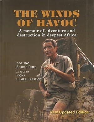 THE WINDS OF HAVOC: A MEMOIR OF: Pires (Adelino Serras)