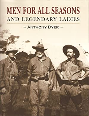 MEN FOR ALL SEASONS AND LEGENDARY LADIES.: Dyer (Anthony).