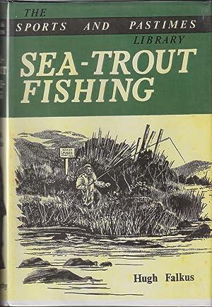 SEA-TROUT FISHING: A GUIDE TO SUCCESS. By: Falkus (Hugh Edward