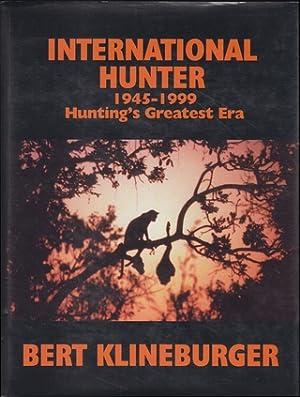 INTERNATIONAL HUNTER 1945 - 1999: HUNTING'S GREATEST: Klineburger (Bert).