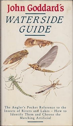 JOHN GODDARD'S WATERSIDE GUIDE: AN ANGLER'S POCKET: Goddard (John). (1923-2013).