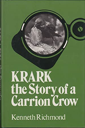KRARK: THE STORY OF A CARRION CROW.: Richmond (William Kenneth).