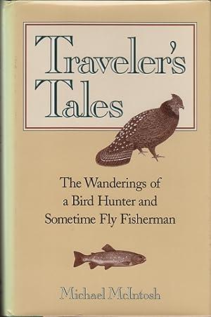 TRAVELER'S TALES: THE WANDERINGS OF A BIRD: McIntosh (Michael).