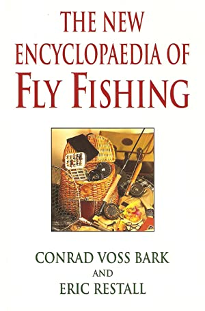 THE NEW ENCYCLOPAEDIA OF FLY FISHING. By: Voss Bark (Conrad),