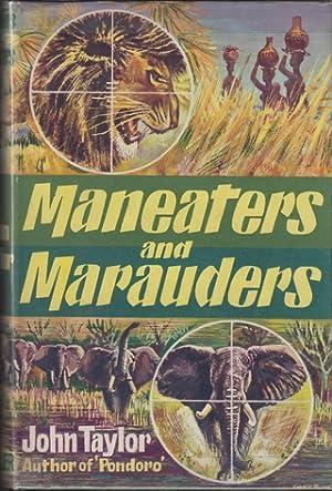 "MANEATERS AND MARAUDERS. By John Taylor (""Pondoro"").: Taylor (John). ""Pondoro""."