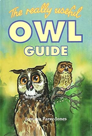 THE REALLY USEFUL OWL GUIDE. By Jemima: Parry-Jones (Jemima).