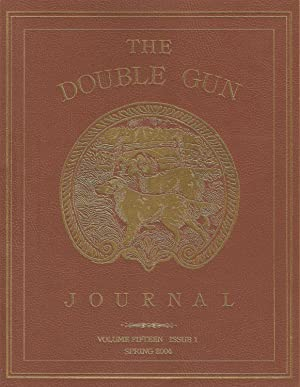 THE DOUBLE GUN JOURNAL. VOLUME FIFTEEN ISSUE: Double Gun Journal.