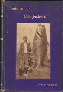 """PRACTICAL LETTERS TO SEA FISHERS. By John: Bickerdyke (John). """"John"""