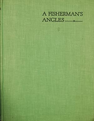 A FISHERMAN'S ANGLES. By Patrick R. Chalmers. Illustrated from drypoints by Norman Wilkinson.:...