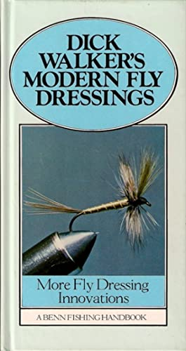 DICK WALKER'S MODERN FLY DRESSINGS: WITH LINE: Walker (Richard Stuart).