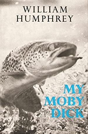 MY MOBY DICK. By William Humphrey.: Humphrey (William).