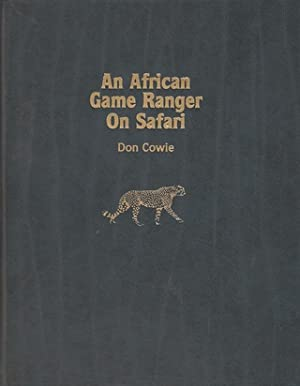 AN AFRICAN GAME RANGER ON SAFARI. By: Cowie (Don).