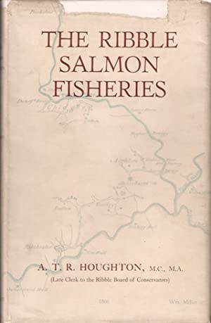THE RIBBLE SALMON FISHERIES. By A.T.R. Houghton, M.C., M.A.: Houghton (Arthur Theodore Ransome). (...