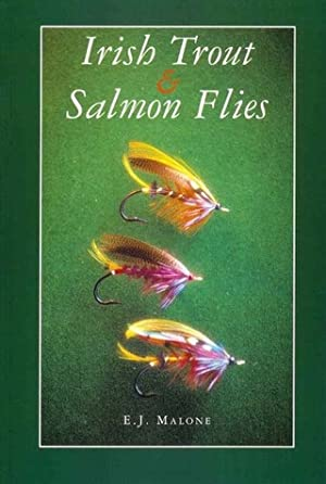 IRISH TROUT AND SALMON FLIES. By E.J.: Malone (E.J.).