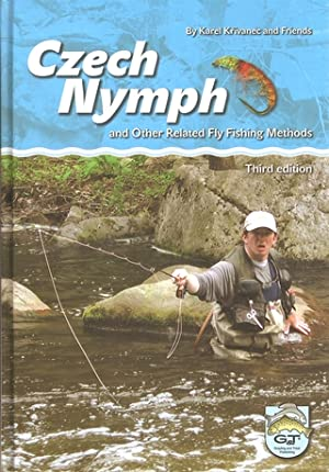 CZECH NYMPH: AND OTHER RELATED FLY FISHING METHODS.: Krivanec (Karel) and friends.