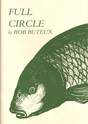 FULL CIRCLE. By Bob Buteux. Illustrated by Tom O'Reilly.: Buteux (Bob). (b. 1929).