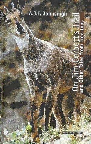 ON JIM CORBETT'S TRAIL: AND OTHER TALES: Corbett (Jim), Johnsingh