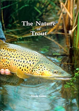 THE NATURE OF TROUT. By Nick Giles. Illustrated by Trevor Harrop. Foreword by Brian Clarke.: Giles ...