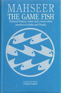 MAHSEER: THE GAME FISH. NATURAL HISTORY, STATUS: Nautiyal (Prakash). Editor.