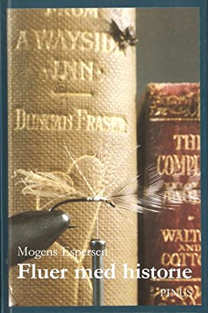 FLUER MED HISTORIE: EN PINUS-HANDBOG OM FLUER,: Espersen (Mogens).