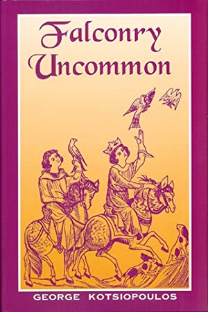 FALCONRY UNCOMMON.: Kotsiopoulos (George). Editor & Compiler.