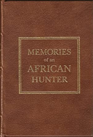 MEMORIES OF AN AFRICAN HUNTER: WITH A CHAPTER ON EASTERN INDIA. By Denis D. Lyell.: Lyell (Denis ...