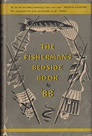 THE FISHERMAN'S BEDSIDE BOOK. Compiled by 'BB.' Illustrated by Denys ...