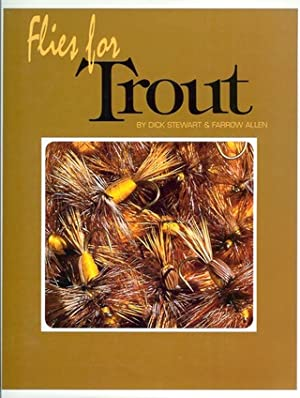 FLIES FOR TROUT. By Dick Stewart and Farrow Allen.: Stewart (Dick) & Allen (Farrow).
