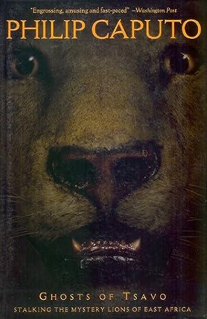 GHOSTS OF TSAVO: STALKING THE MYSTERY LIONS: Caputo (Philip).