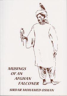 MUSINGS OF AN AFGHAN FALCONER. By Sirdar: Osman (Sirdar Mohamed).