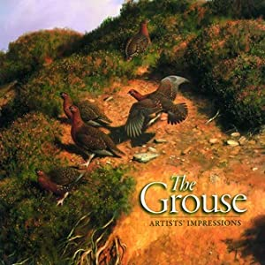 THE GROUSE: ARTISTS' IMPRESSIONS. By Simon Gudgeon, Ashley Boon, Ben Hoskyns, Terence Lambert,...